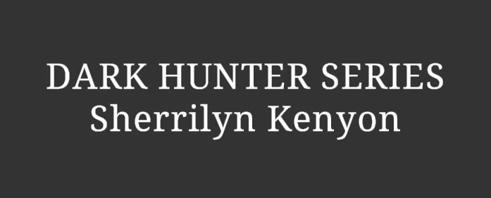 Reading Order – Dark Hunter series by Sherrilyn Kenyon