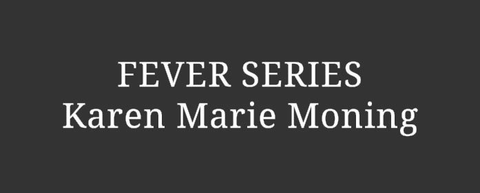 READING ORDER – Fever Series by Karen Marie Moning