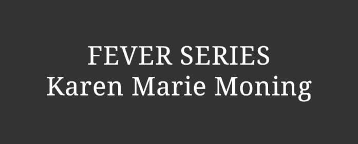 READING ORDER – Fever Series by Karen Marie Moning