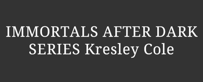 Immortals After Dark series by Kresley Cole