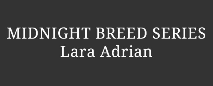 READING ORDER – Midnight Breed series by Lara Adrian