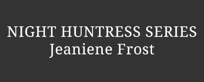 Reading Order – Night Huntress series by Jeaniene Frost