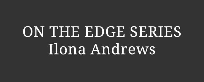 Book Review – On The Edge series by Ilona Andrews