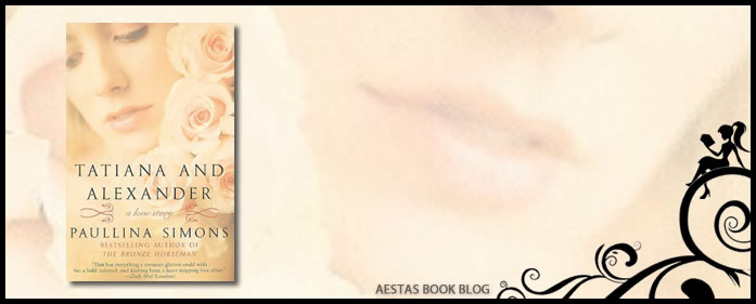 Book Review – Tatiana and Alexander (Tatiana and Alexander Book #2) ~ by Paullina Simons