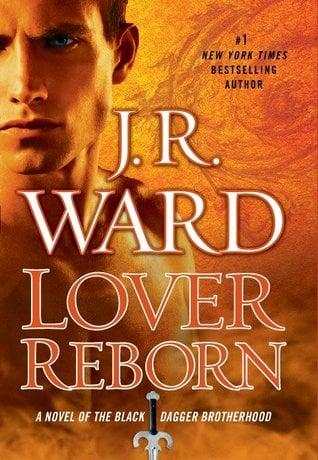 Book Review – Lover Reborn (Black Dagger Brotherhood #10) by J.R. Ward