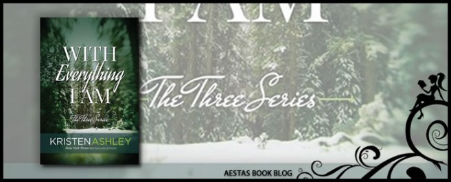 Book Review – With Everything I Am (The Three series #2) by Kristen Ashley