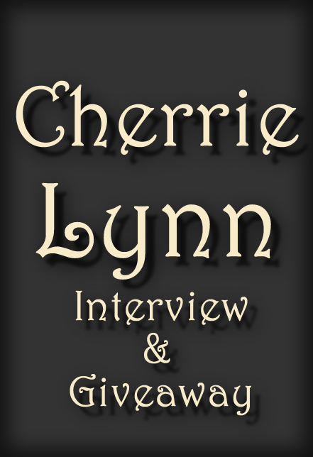 GIVEAWAY & Interview with CHERRIE LYNN