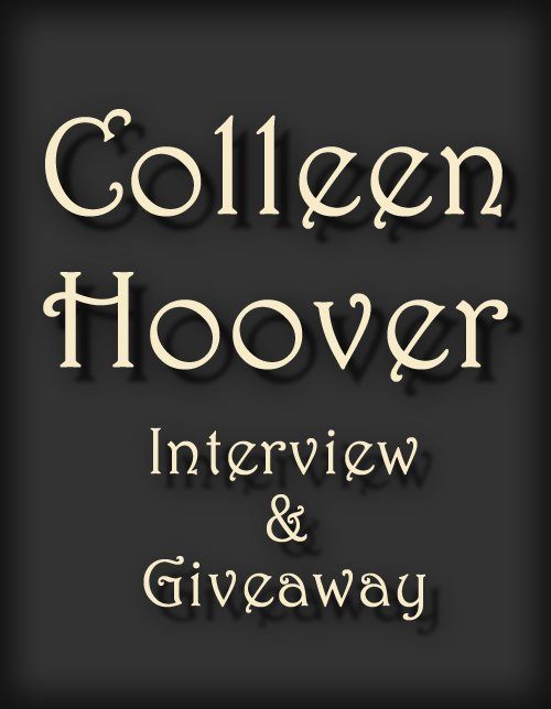 COLLEEN HOOVER ~ Interview & *signed* GIVEAWAY