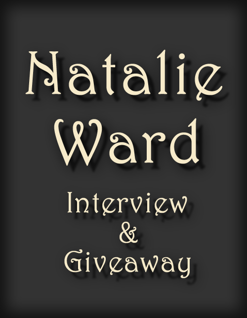 NATALIE WARD ~ Interview and *SIGNED* GIVEAWAY
