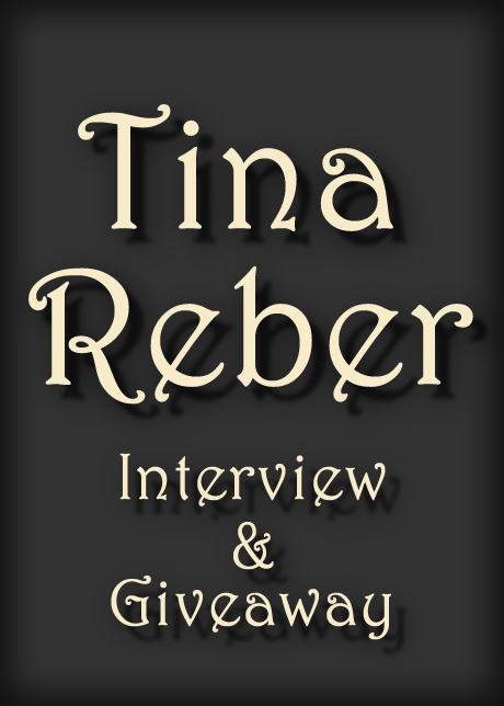 Tina Reber ~ *SIGNED* GIVEAWAY & Interview