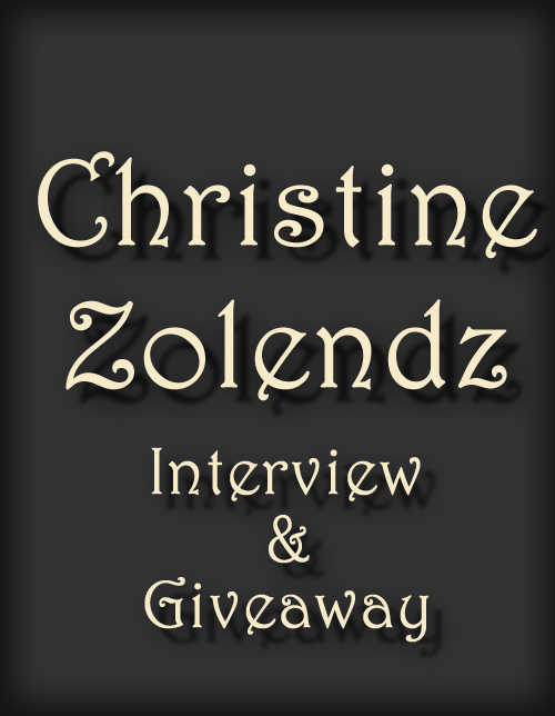 SERIES GIVEAWAY & Interview ~ CHRISTINE ZOLENDZ