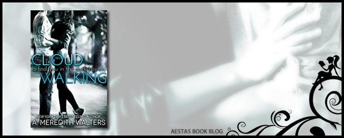 Book Review – Cloud Walking (Find You In The Dark #1.5) by A. Meredith Walters