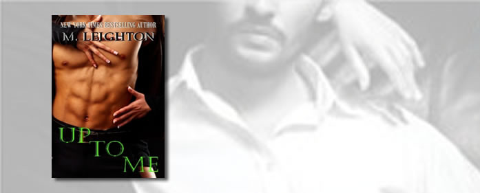 Book Review – Up To Me (The Bad Boys #2) by M. Leighton