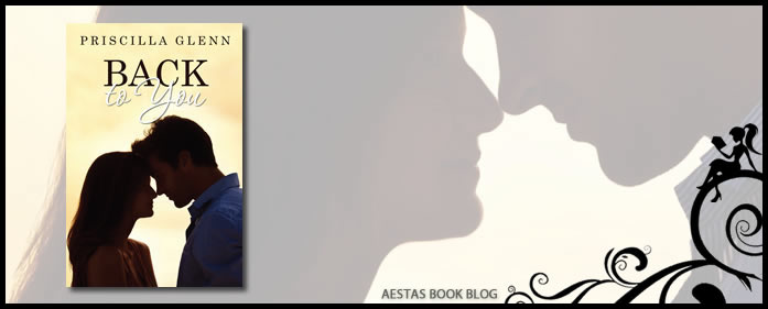 Book review – Back To You by Priscilla Glenn