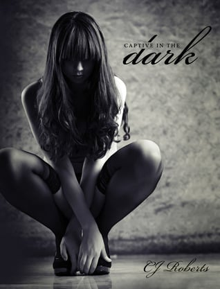 Book Review – Captive In The Dark (The Dark Duet #1) by CJ Roberts