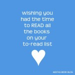 wishing you had the time to read all the books on your to-read shelf