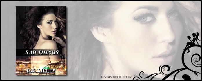 Book Review – Bad Things (Tristan and Danika #1) by RK Lilley
