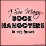 I see many book hangovers in my future