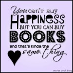 You can't buy happiness -- but you can buy books!!