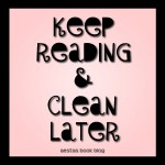 Keep Reading & Clean Later