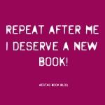 I deserve a new book!