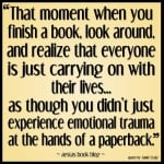 That moment when you finish a book....