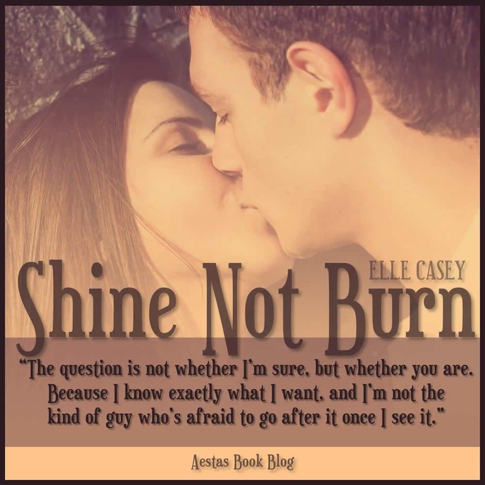 SHINE NOT BURN promo blog32