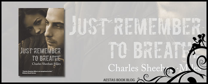 Book Review — Just Remember To Breathe by Charles Sheehan-Miles