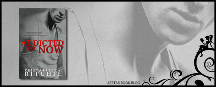 Book Review — Addicted For Now (Addicted #2) by Krista & Becca Ritchie