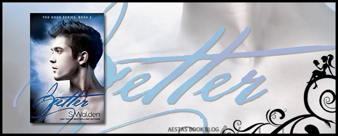 Book Review — Better (Too Good #2) by S. Walden