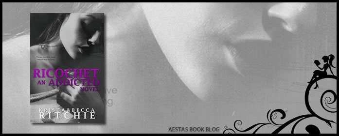 Book Review — Ricochet (Addicted #1.5) by Krista & Becca Ritchie