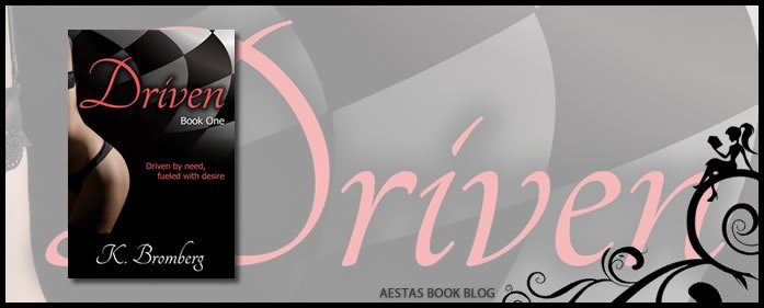 Book Review — DRIVEN (The Driven Trilogy #1) by K. Bromberg