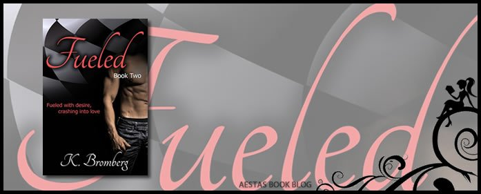 Book Review — FUELED (The Driven Trilogy #2) by K. Bromberg
