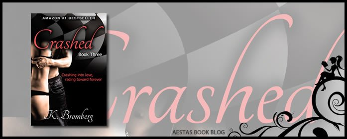 Book Review — CRASHED (The Driven Trilogy #3) by K. Bromberg