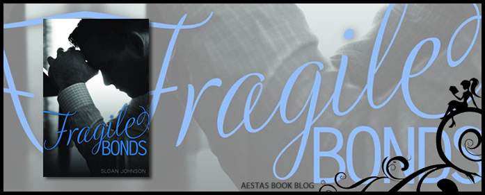 Book Review — Fragile Bonds by Sloan Johnson