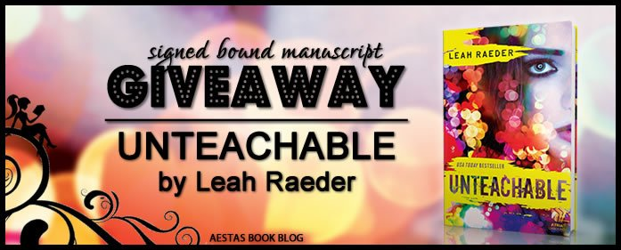 SIGNED GIVEAWAY — UNTEACHABLE by Leah Raeder
