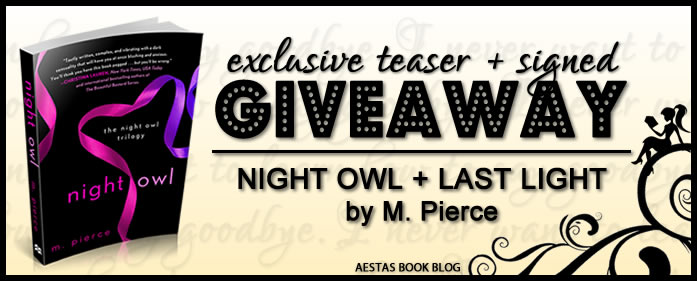 SIGNED GIVEAWAY of NIGHT OWL + EXCLUSIVE TEASER from LAST LIGHT by M. Pierce