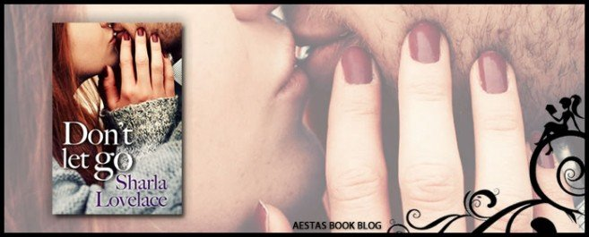 Book Review — Don't Let Go by Sharla Lovelace