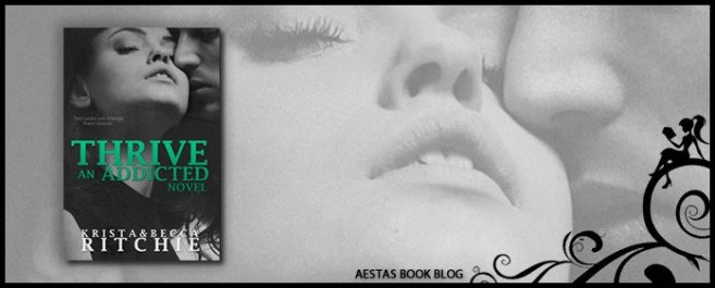 Book Review — THRIVE (The Addicted Series) by Krista & Becca Ritchie