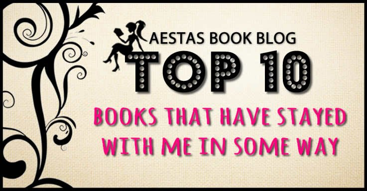Top 10 Books That Have Stayed With Me In Some Way — Aestas Book Blog