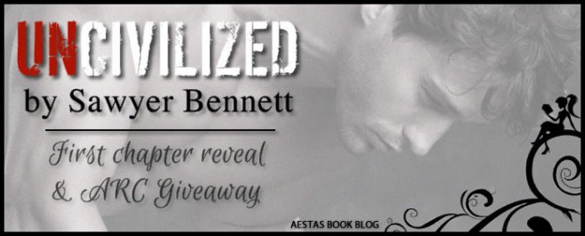 ARC Giveaway & First Chapter Reveal — UNCIVILIZED by Sawyer Bennett