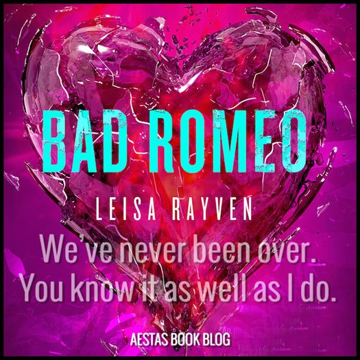 BAD ROMEO leisa rayven2