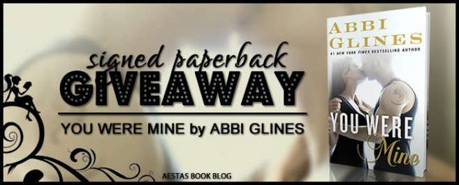 SIGNED GIVEAWAY — YOU WERE MINE by ABBI GLINES