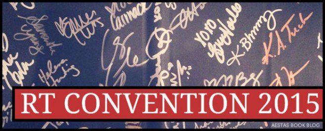 RT CONVENTION 2015 RECAP & SIGNED GIVEAWAY!!!