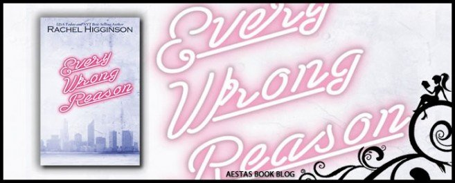 Book Review — Every Wrong Reason by Rachel Higginson