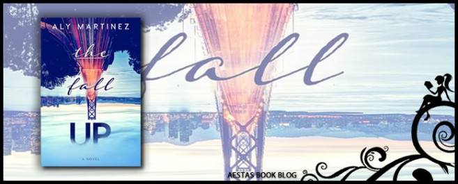 Book Review — The Fall Up by Aly Martinez