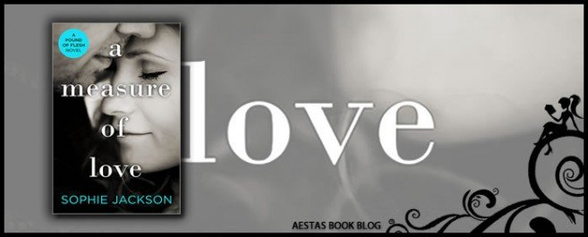 COVER REVEAL — A MEASURE OF LOVE by Sophie Jackson