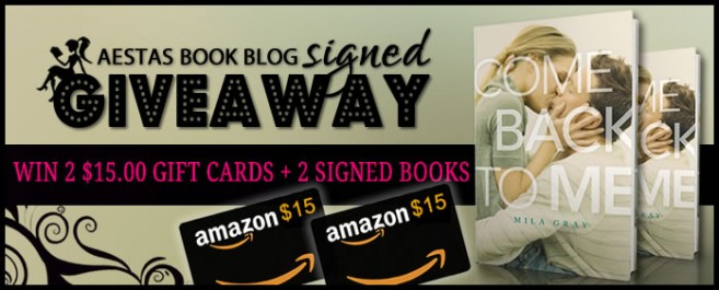 $30.00 in GIFT CARDS + SIGNED GIVEAWAY!! — Win Come Back To Me by Mila Gray