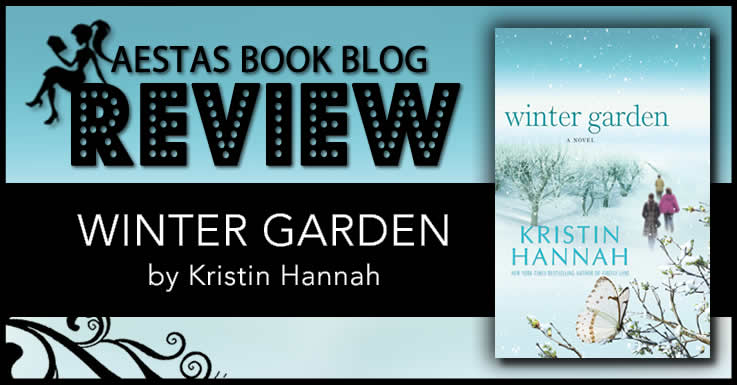 book review winter garden by kristin hannah aestas book blog - Winter Garden Book