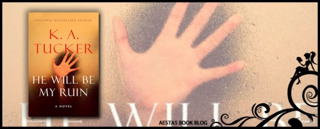 Book Review — He Will Be My Ruin by K.A. Tucker